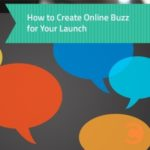 How to Create Online Buzz for Your Launch - Teaser