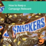 How to Keep a Campaign Relevant