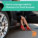 How to Leverage Celebrity Influencers for Small Business - teaser