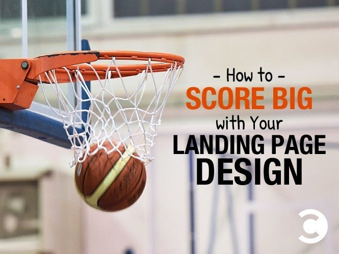 How to Score Big with Your Landing Page Design