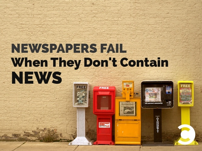 Newspapers Fail When They Don't Contain News