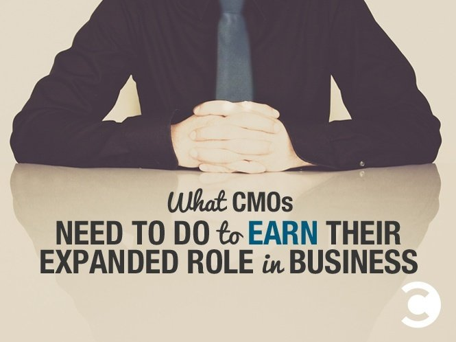 What CMOs Need to Do to Earn Their Expanded Role in Business