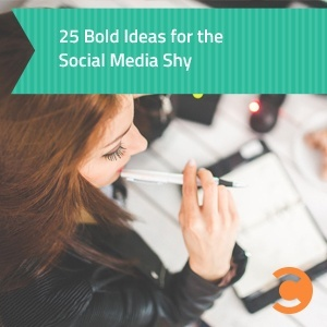 25 Bold Ideas for the Social Media Shy