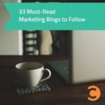 33 Must-Read Marketing Blogs to Follow