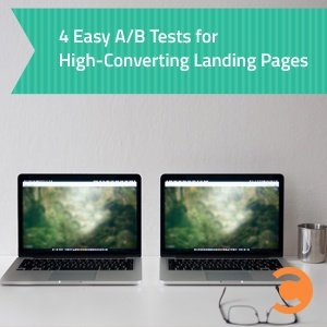 4 Easy AB Tests for High-Converting Landing Pages
