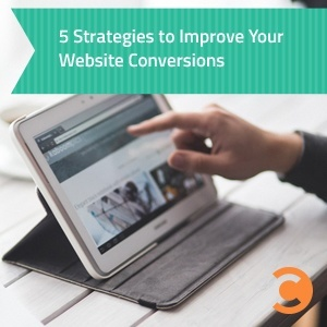5 Strategies to Improve Your Website Conversions