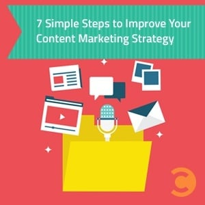 7 Simple Steps to Improve Your Content Marketing Strategy