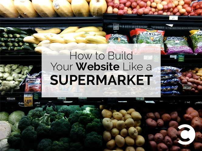 How to Build Your Website Like a Supermarket