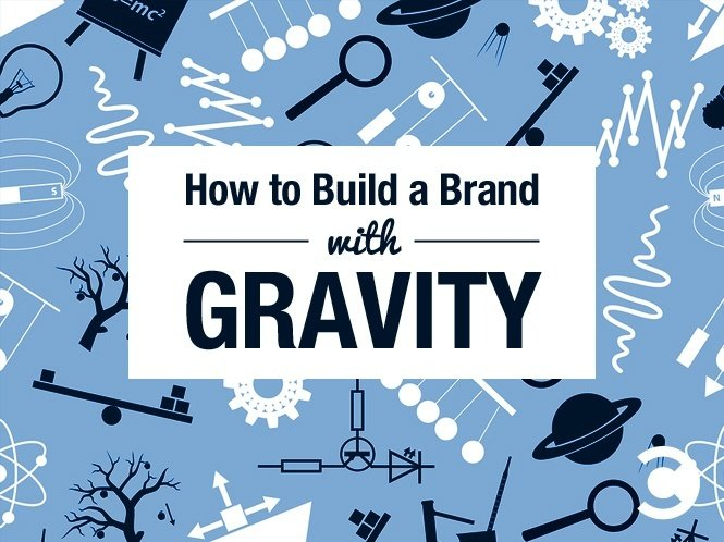How to Build a Brand with Gravity