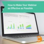How to Make Your Webinar as Effective as Possible