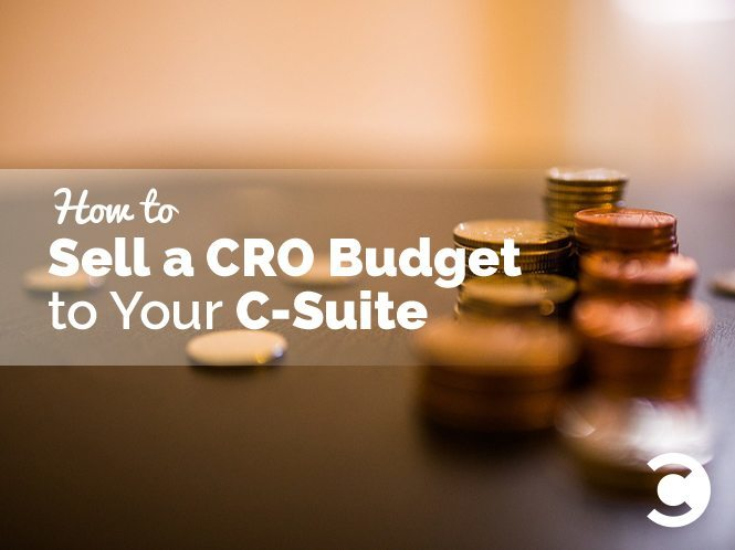 How to Sell a CRO Budget to Your C-Suite