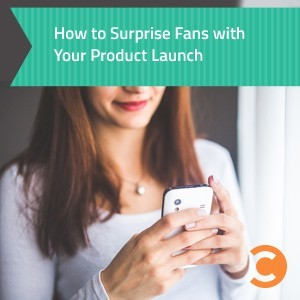 How to Surprise Fans with Your Product Launch