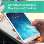Why Responsive Design is More Important Than Ever