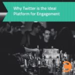 Why Twitter is the Ideal Platform for Engagement