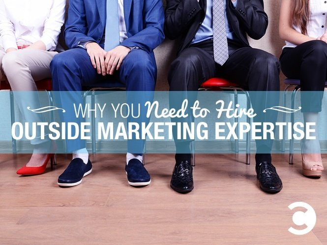 Why You Need to Hire Outside Marketing Expertise