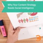 Why Your Content Strategy Needs Social Intelligence