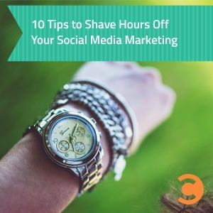10 Tips to Shave Hours Off Your Social Media Marketing