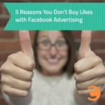 5 Reasons You Don't Buy Likes with Facebook Advertising