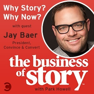 Introducing the Business of Story: Why Story? Why Now?