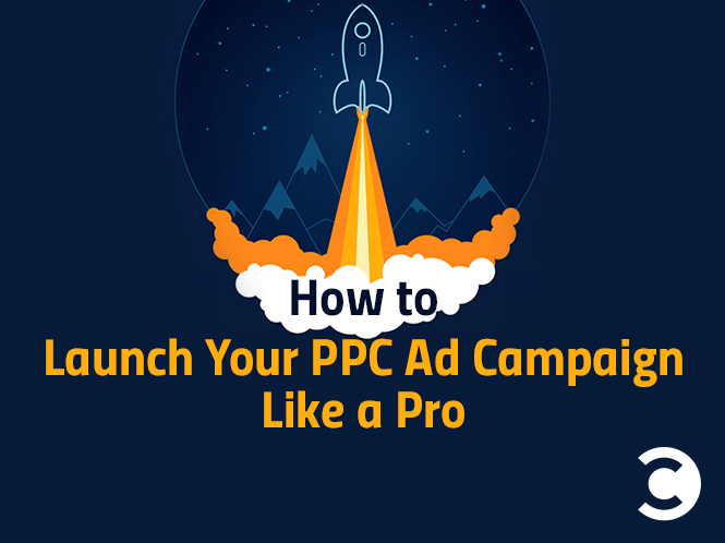 How to Launch Your PPC Ad Campaign Like a Pro