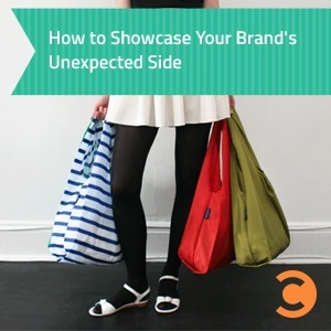 How to Showcase Your Brand's Unexpected Side