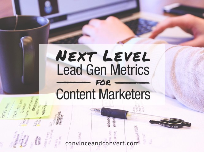 Next Level Lead Gen Metrics for Content Marketers