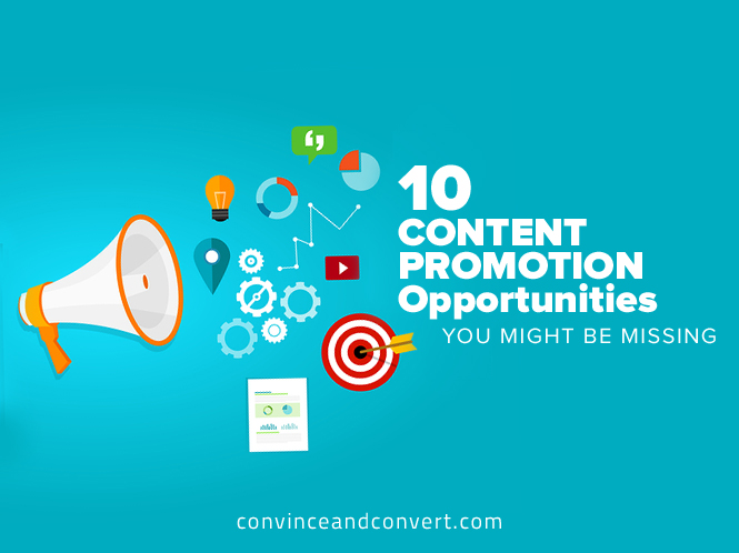 10 Content Promotion Opportunities You Might Be Missing