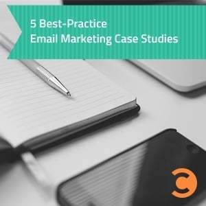 5 Best-Practice Email Marketing Case Studies