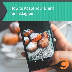 How to Adapt Your Brand for Instagram