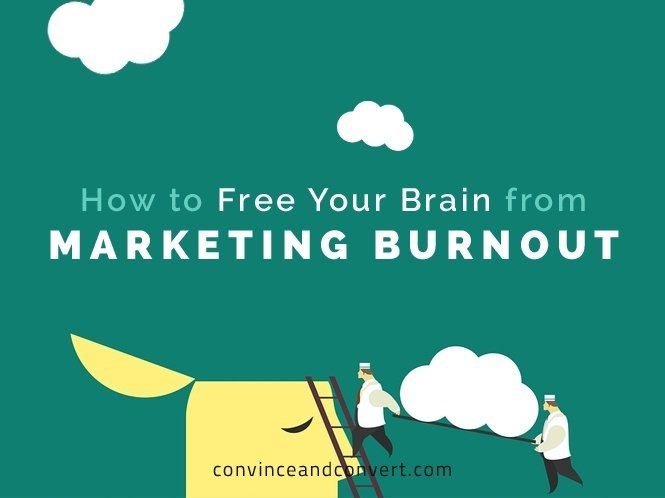 How to Free Your Brain from Marketing Burnout