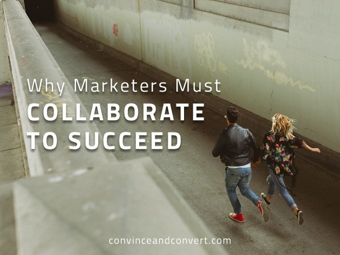 Why Marketers Must Collaborate to Succeed