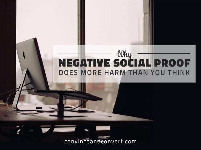 Why Negative Social Proof Does More Harm Than You Think