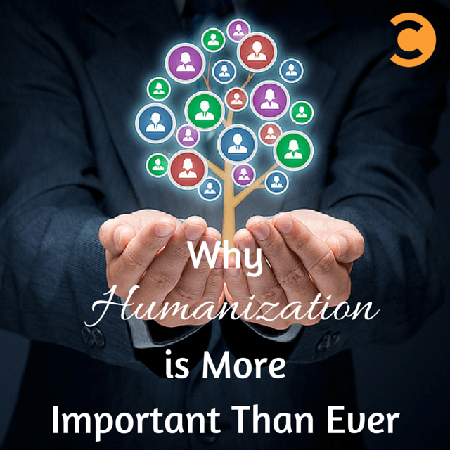 Why Humanization is More Important Than Ever