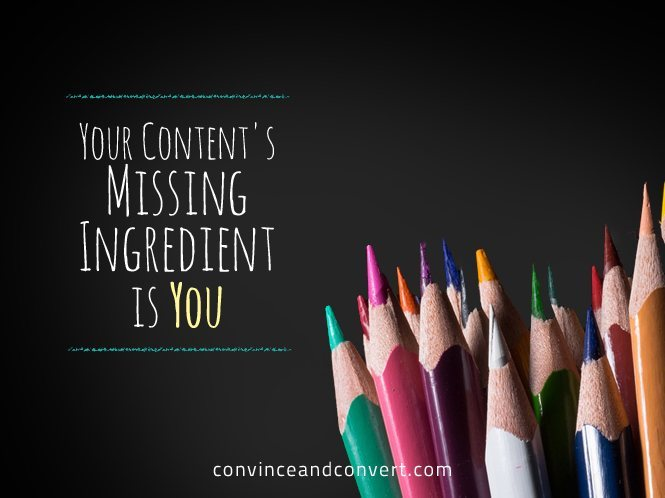 Your Content's Missing Ingredient is You