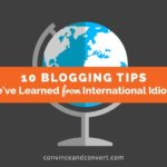 10 Blogging Tips We've Learned from International Idioms