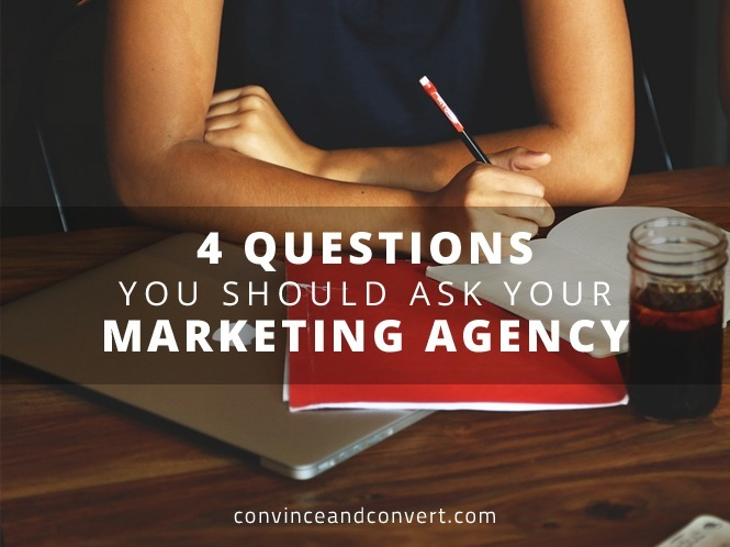 4 Questions You Should Ask Your Marketing Agency