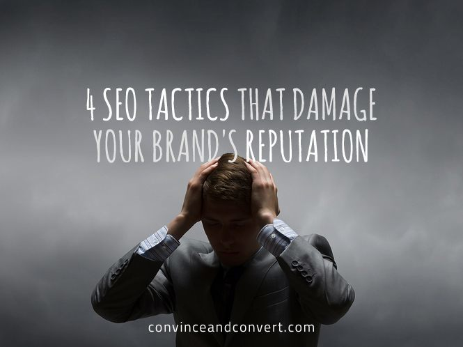4 SEO Tactics That Damage Your Brand's Reputation