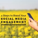 4 Steps to Boost Your Social Media Engagement