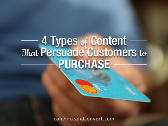 4 Types of Content That Persuade Customers to Purchase