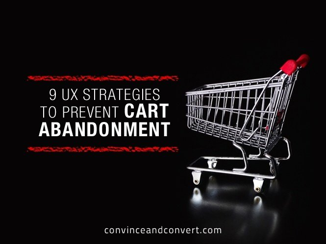 9 UX Strategies to Prevent Cart Abandonment
