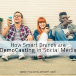 How Smart Brands are DemoCasting in Social Media