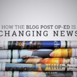 How the Blog Post Op-Ed is Changing News
