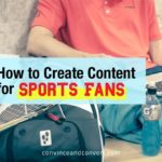 How to Create Content for Sports Fans
