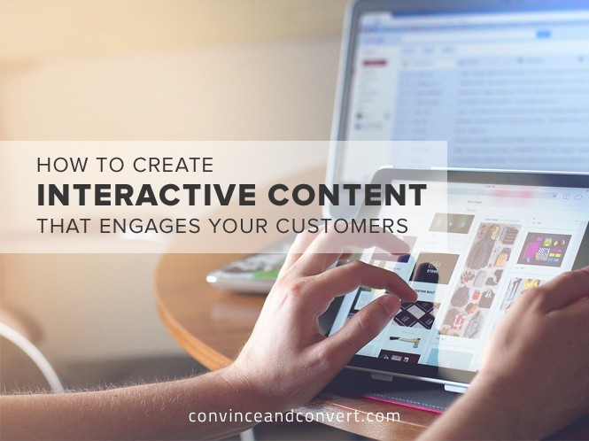 How to Create Interactive Content That Engages Your Customers