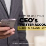 How to Use Your CEO's Twitter Account to Build Brand Loyalty