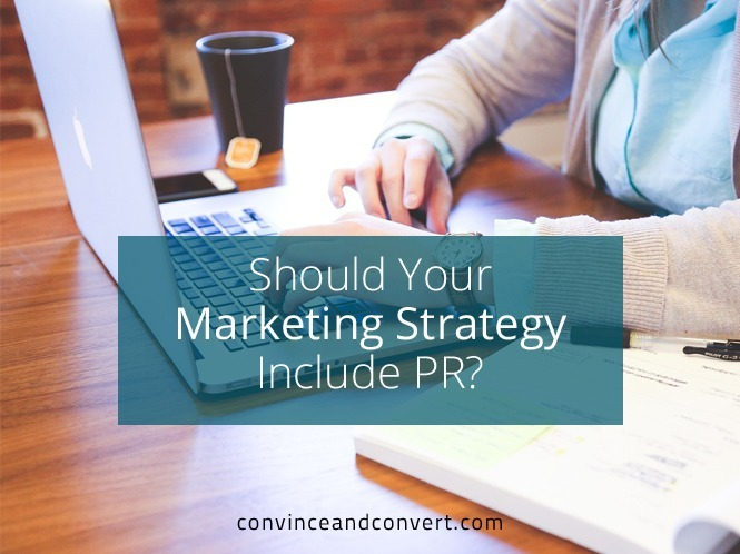Should Your Marketing Strategy Include PR?