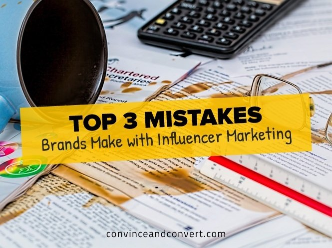 Top 3 Mistakes Brands Make with Influencer Marketing