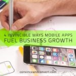 4 Invincible Ways Mobile Apps Fuel Business Growth