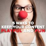 5 Ways to Keep Your Content Playful and Fun