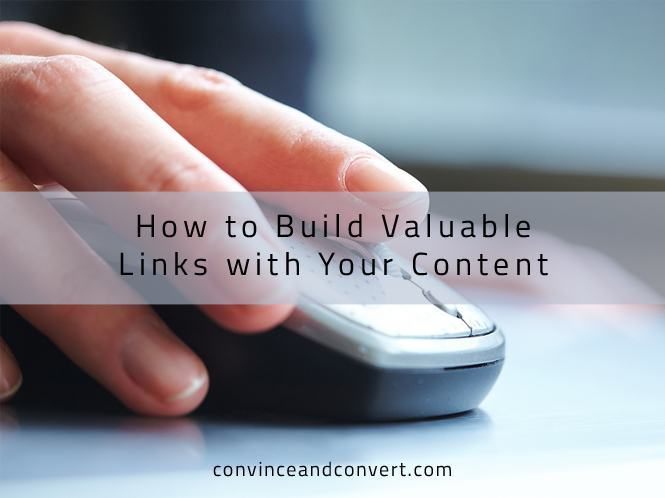 How to Build Valuable Links with Your Content